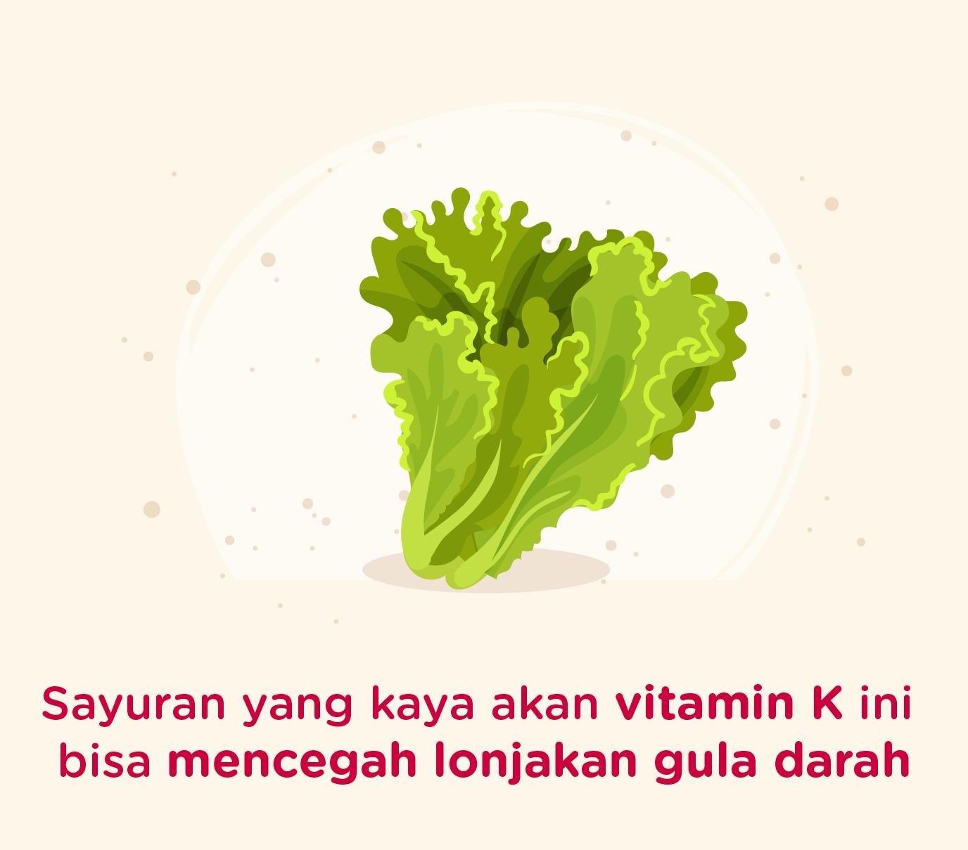 Selada mengangung vitamin K yang tinggi untuk mencegah lonjakan gula darah